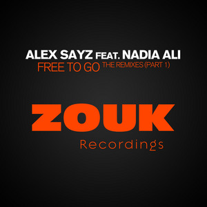 SAYZ, Alex feat NADIA ALI - Free To Go