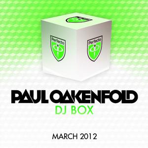 OAKENFOLD, Paul - DJ Box: March 2012