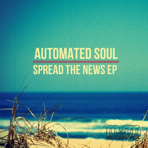 AUTOMATED SOUL - Spread The News EP