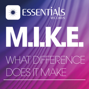 MIKE - What Difference Does It Make