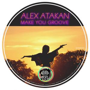 ATAKAN, Alex - Make You Groove