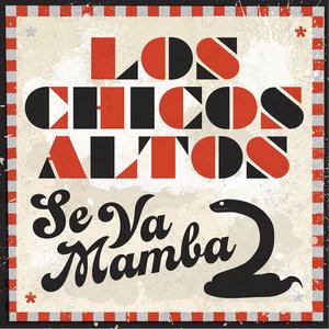LOS CHICOS ALTOS - Se Va Mamba EP