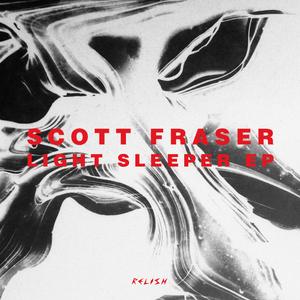 FRASER, Scott - Light Sleeper EP