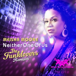 MOORE, Meisha/THE FUNKLOVERS - Neither One Of Us