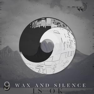 WAX & SILENCE - Is Ok