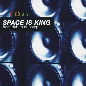 VARIOUS - Space Is King (From Dub To Dubstep)