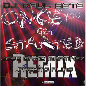 DJ RAUL SETE - Once You Get Started