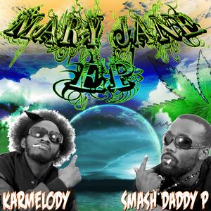 KARMELODY/SMASH DADDY P - Mary Jane EP
