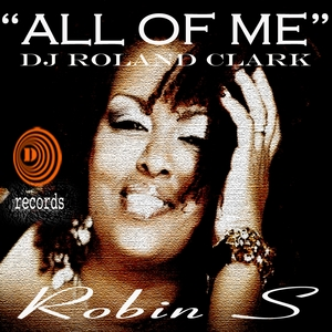 DJ ROLAND CLARK feat ROBIN S - All Of Me