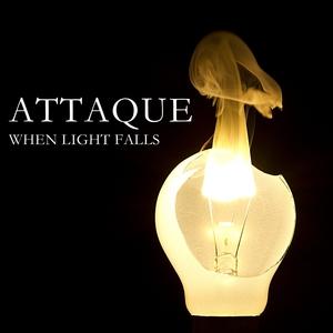 ATTAQUE - When Light Falls