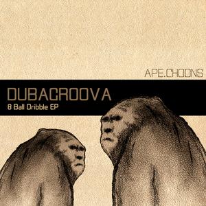 DUBAGROOVA - 8 Ball Dribble