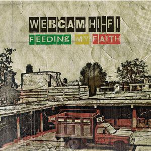 WEBCAM HI FI - Feeding my Faith