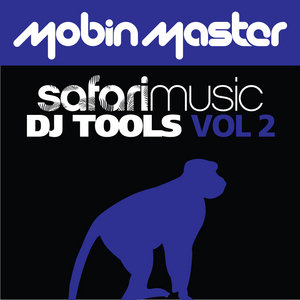 MOBIN MASTER - Mobin Master Presents Safari DJ Tools volume 2