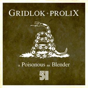 GRIDLOK/PROLIX - Poisonous