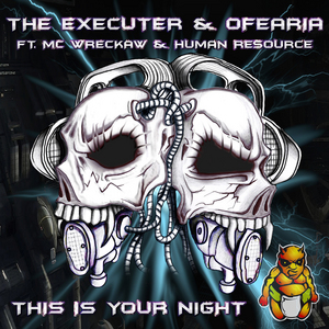 OFEARIA/THE EXECUTER/HUMAN RESOURCE/MC WRECKAW - This Is Your Night