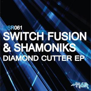 SWITCH FUSION/SHAMONIKS - Diamond Cutter EP
