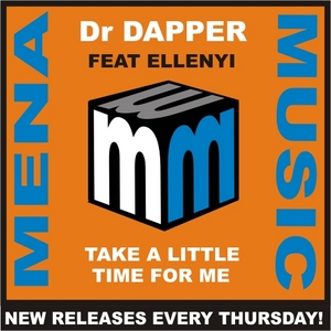 DR DAPPER feat ELLENYI - Take A Little Time For Me
