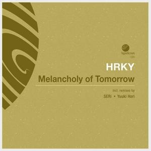 HRKY - Melancholy Of Tomorrow