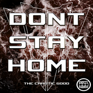 CHAOTIC GOOD, The - Don't Stay Home