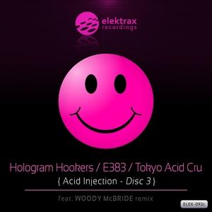 HOLOGRAM HOOKERS/E383/TOKYO ACID CRU - Acid Injection Vol 3