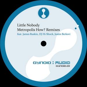 LITTLE NOBODY feat JAMES RUSKIN/DJ HI-SHOCK/JUSTIN BERKOVI - Metropolis How?