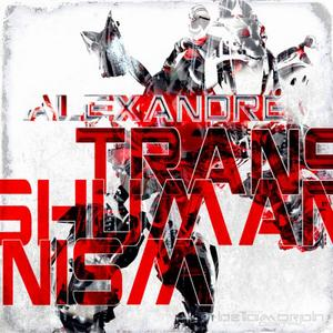 ALEXANDRE - Transhumanism EP