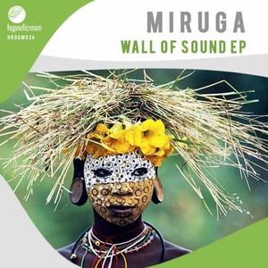 MIRUGA - Wall Of Sound EP