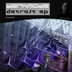 DARKMODE - Detroit EP