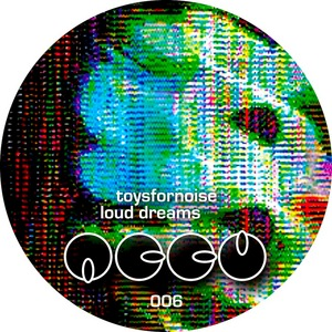 TOYSFORNOISE - Loud Dreams - Accu Records 006