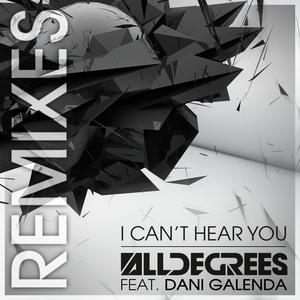 ALLDEGREES feat DANI GALENDA - I Can't Hear You (The Remixes)