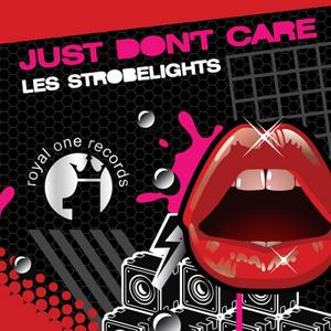 LES STROBELIGHTS - Just Don't Care