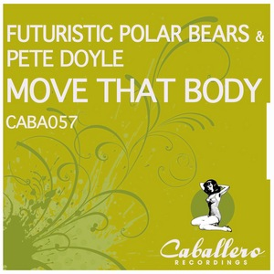 FUTURISTIC POLAR BEARS/PETE DOYLE - Move That Body