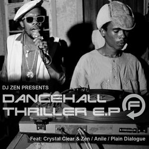 CRYSTAL CLEAR/ZEN/PLAIN DIALOGUE - Dancehall Thriller EP