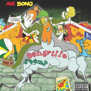 MR BONG - Bongville Stomp