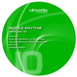 MIDDLE RHYTHM - Need You EP