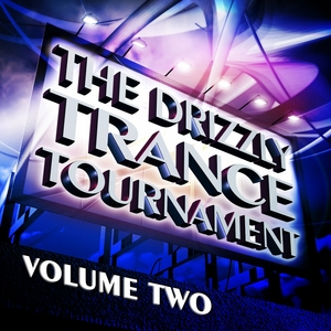 VARIOUS - The Drizzly Trance Tournament Vol 2 (The Formula Of Progressive & Melodic Trance)
