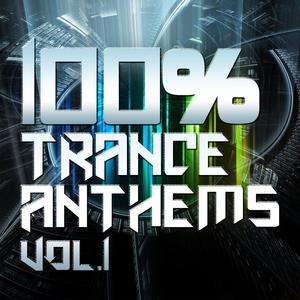 VARIOUS - 100% Trance Anthems Vol 1 (Ultimate Dance Classics & Future Club Tracks)