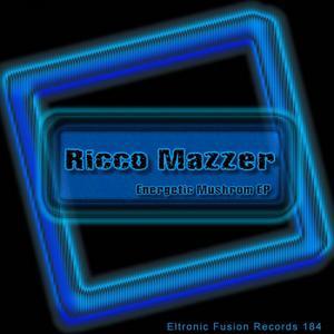 MAZZER, Ricco - Energetic Mushrom EP