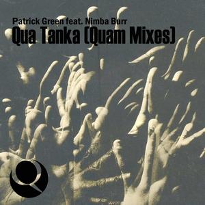 GREEN, Patrick feat NIMBA BURR - Qua Tanka (Quam mixes)