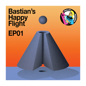 BASTIANS HAPPY FLIGHT - EP01