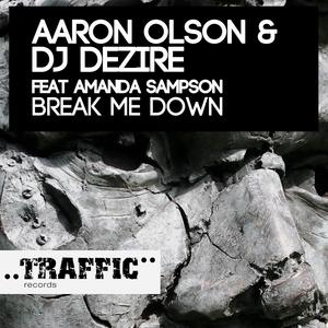 OLSON, Aaron/DJ DEZIRE feat AMANDA SAMPSON - Break Me Down