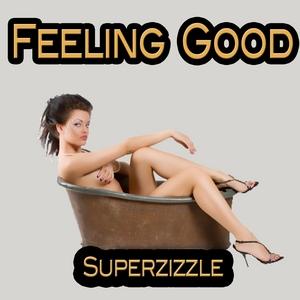 SUPERZIZZLE - Feeling Good