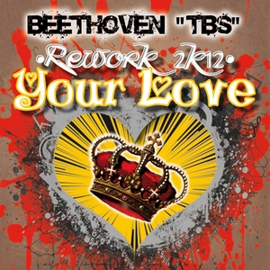 BEETHOVEN TBS - Your Love (Rework 2K12)