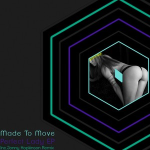 MADE TO MOVE - Perfect Lady