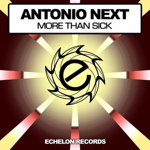 NEXT, Antonio - More Than Sick