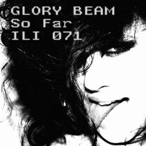 GLORY BEAM - So Far