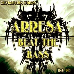 ARRESA - Beat The Bass