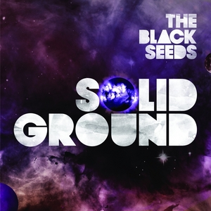 BLACK SEEDS, The - Solid Ground