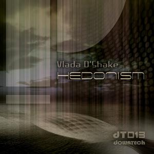 VLADA D SHAKE - Hedonism