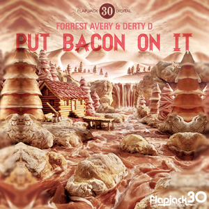 AVERY, Forrest/DERTY D - Put Bacon On It